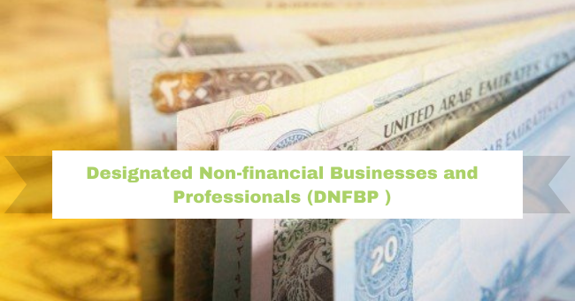 Designated Non-financial Businesses and Professionals (DNFBP) role in anti-money laundering (AML)