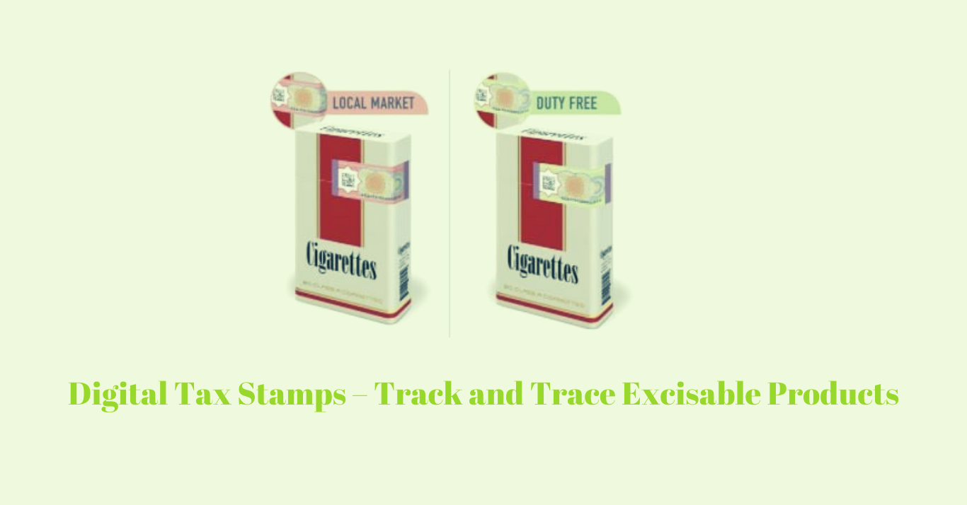 Digital Tax Stamps to Track and Trace Excisable Products