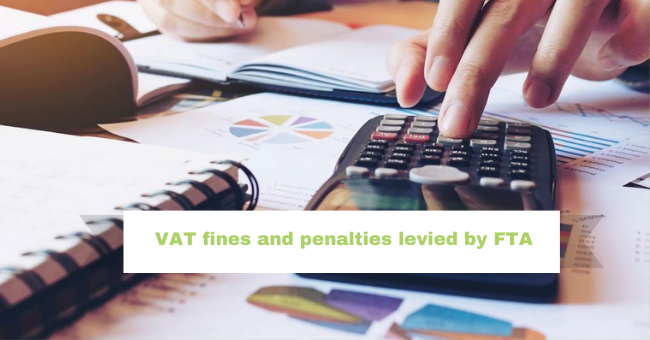 The top 8 list of VAT fines and penalties levied by FTA