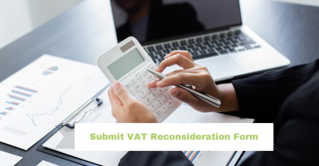 Challenge FTA's Decision: Submit VAT Reconsideration Form